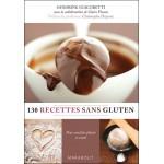 130 recettes sans gluten Sandrine Giacobetti (Auteur) Claire Pinson (Auteur)