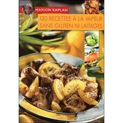 120 recettes à la vapeur sans gluten ni laitages de Marion Kaplan
