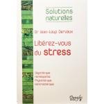 Libérez-Vous du Stress Dr Jean-Loup Dervaux