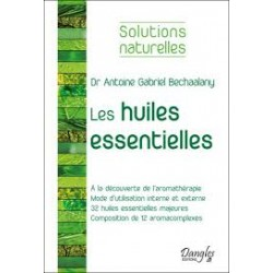 Les huiles essentielles Dr Antoine Gabriel Bechaalany