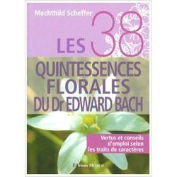 Les 38 quintessences florales du Dr Edward Bach I