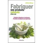Fabriquer ses produits naturels chez soi Jérôme Baray